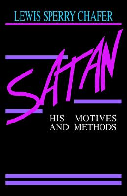 Image for Satan: His Motives & Methods