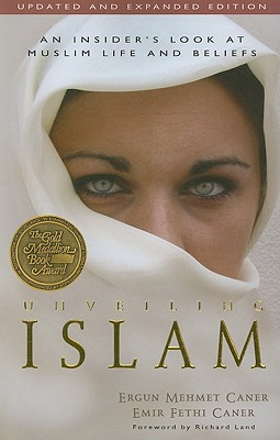 Image for Unveiling Islam: An Insider's Look at Muslim Life and Beliefs
