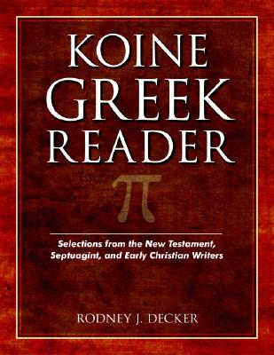 Image for Koine Greek Reader: Selections from the New Testament, Septuagint, and Early Christian Writers