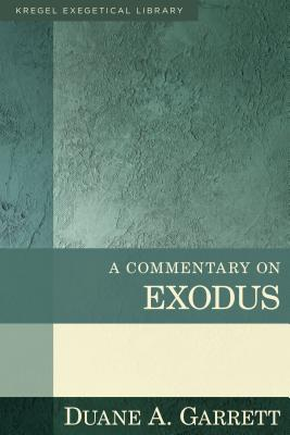 Image for A Commentary on Exodus (Kregel Exegetical Library)