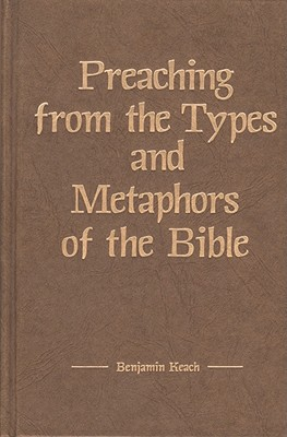 Image for Preaching from the Types and Metaphors of the Bible