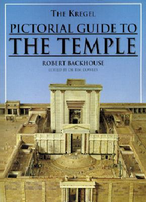 Kregel Pictorial Guide to the Temple (Kregel Pictorial Guides) (The Kregel Pictorial Guide Series), Backhouse, Robert