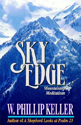 Sky Edge : Mountaintop Meditations, W. PHILLIP KELLER