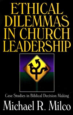 Image for Ethical Dilemmas in Church Leadership : Case Studies in Biblical Decision Making