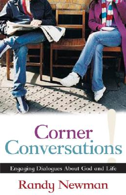 Image for Corner Conversations: Engaging Dialogues About God and Life
