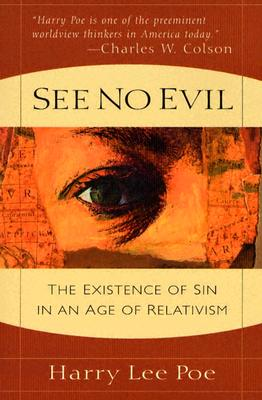Image for See No Evil: The Existence of Sin in an Age of Relativism