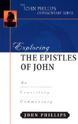 Image for Exploring the Epistles of John (John Phillips Commentary Series)