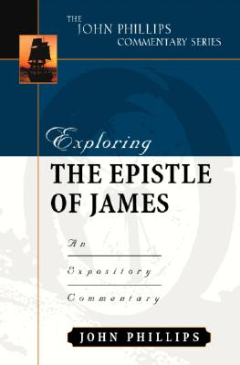 Image for Exploring the Epistle of James (John Phillips Commentary Series)