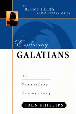 Image for Exploring Galatians (John Phillips Commentary Series)