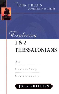 Image for Exploring 1 and 2 Thessalonians (John Phillips Commentary Series)