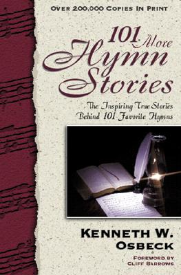 101 More Hymn Stories, KENNETH W. OSBECK