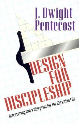 Image for Design for Discipleship: Discovering God's Blueprint for the Christian Life