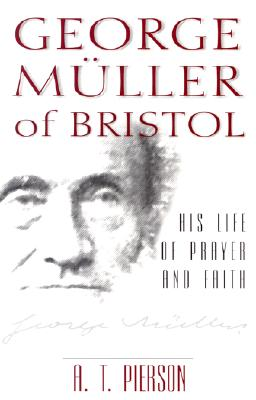Image for George Muller of Bristol: His Life of Prayer and Faith