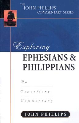 Image for Exploring Ephesians and Philippians (John Phillips Commentary Series)