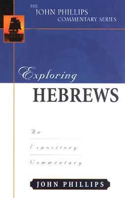 Image for Exploring Hebrews (John Phillips Commentary Series) (The John Phillips Commentary Series)