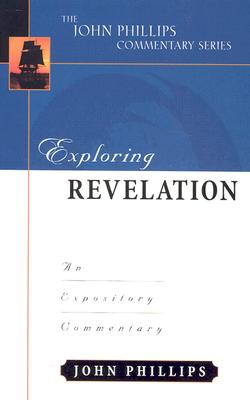 Image for Exploring Revelation (John Phillips Commentary Series) (The John Phillips Commentary Series)