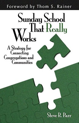 Image for Sunday School That Really Works: A Strategy for Connecting Congregations and Communities