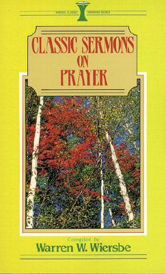 Image for Classic Sermons on Prayer (Kregel Classic Sermons Series)