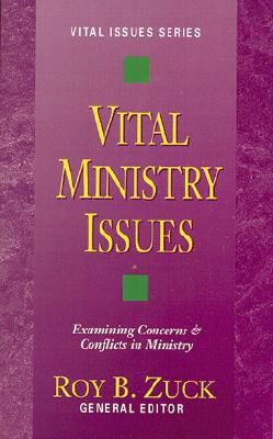 Image for Vital Ministry Issues: Examining Concerns & Conflicts in Ministry (Vital Issues Series)