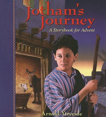 Image for Jotham's Journey: A Storybook for Advent