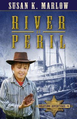 River of Peril (Goldtown Adventures), Marlow, Susan K.