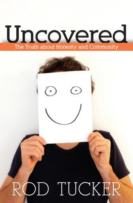 Image for Uncovered: The Truth about Honesty and Community