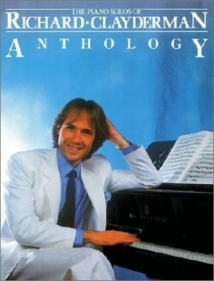 The Piano Solos of Richard Clayderman Anthology (Music Sales America), Clayderman, Richard