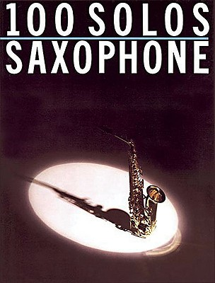 Image for 100 Solos For Saxophone (Flute)