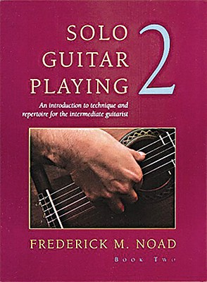 Solo Guitar Playing - Volume 2 (Classical Guitar), Noad, Frederick