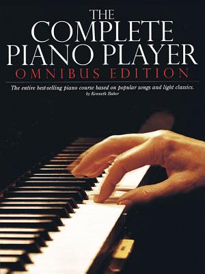 The Complete Piano Player: Omnibus Edition (Complete Piano Player Series), Baker, Kenneth