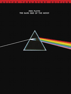Pink Floyd - Dark Side of the Moon; Guitar Tablature Edition, PINK FLOYD