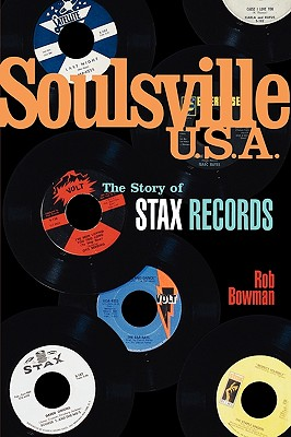 Soulsville, U.S.A.: The Story of Stax Records, Bowman, Rob