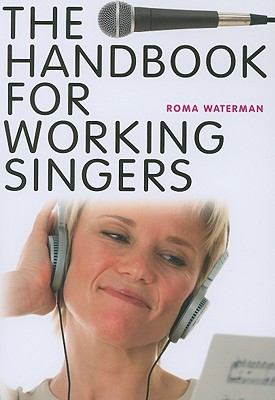 Handbook for Working Singers, Waterman, Roma