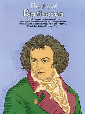 The Joy of Beethoven: Piano Solo (Joy Books (Music Sales)), Agay, Denes [Editor]; Beethoven, Ludwig van [Composer];