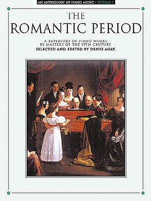 Image for An Anthology of Piano Music Volume 3: The Romantic Period