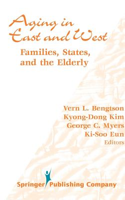 Aging in East and West: Families, States, and the Elderly