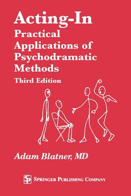 Image for Acting-In: Practical Applications of Psychodramatic Methods, Third Edition