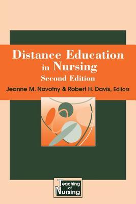 Distance Education in Nursing, Second Edition (Springer Series on the Teaching of Nursing), Novotny PhD  RN  FAAN, Jeanne M.