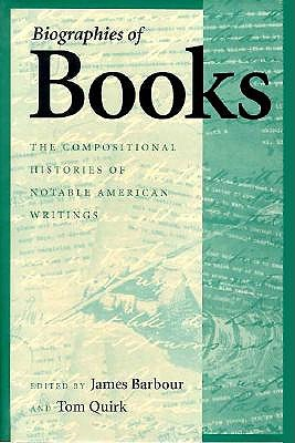 Image for Biographies Of Books The Compositional Histories of Notable American Writings