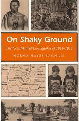Image for On Shaky Ground: The New Madrid Earthquakes of 1811-1812