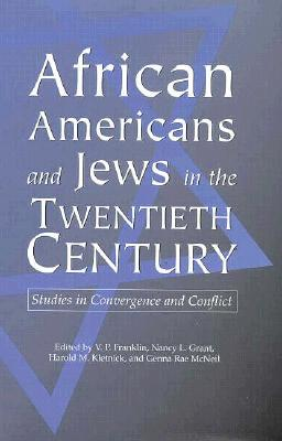 Image for African Americans and Jews in the Twentieth Century: Studies in Convergence and Conflict (Volume 1)