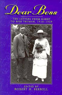 Image for Dear Bess: The Letters from Harry to Bess Truman, 1910-1959 (Give 'em Hell Harry)