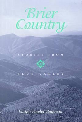 Brier Country: Stories from Blue Valley, Palencia, Elaine Fowler
