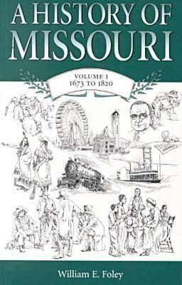 Image for A History of Missouri: Volume I, 1673 to 1820