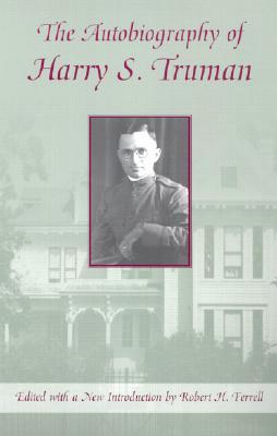 The Autobiography of Harry S. Truman, Ferrell, Robert H. [Editor]; Ferrell, Robert H. [Introduction];