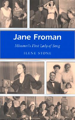 Jane Froman: Missouri's First Lady of Song (Missouri Heritage Readers Series), Stone, Ilene