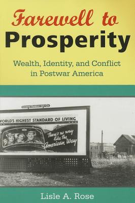 Image for Farewell to Prosperity: Wealth, Identity, and Conflict in Postwar America
