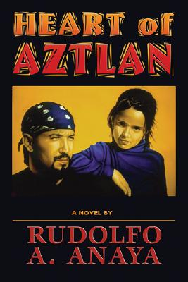 Heart of Aztlan: A Novel, Anaya, Rudolfo A.