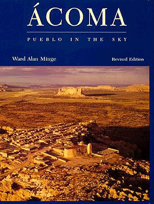 Acoma: Pueblo in the Sky, Minge, Ward Alan