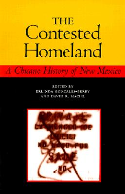 Image for The Contested Homeland: A Chicano History of New Mexico